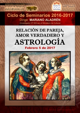 SEMINARIO RELACIÓN DE PAREJA, AMOR VERDADERO Y ASTROLOGÍA 2016-2017 Astrología Clásica Culta Mariano Aladrén